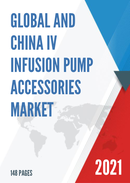 Global and China IV Infusion Pump Accessories Market Insights Forecast to 2027
