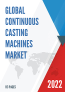 Global and China Continuous Casting Machines Market Insights Forecast to 2027