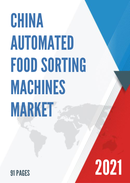 China Automated Food Sorting Machines Market Report Forecast 2021 2027