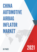 Global Automotive Airbag Inflator Market Size Manufacturers Supply Chain Sales Channel and Clients 2021 2027