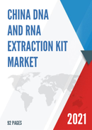 China DNA and RNA Extraction Kit Market Report Forecast 2021 2027
