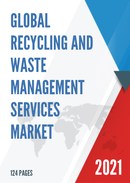 Global Recycling and Waste Management Services Market Size Status and Forecast 2021 2027