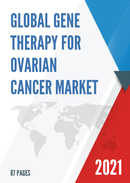 Global Gene Therapy for Ovarian Cancer Market Size Status and Forecast 2021 2027