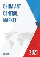 China Ant Control Market Report Forecast 2021 2027