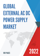 Global External AC DC Power Supply Market Size Manufacturers Supply Chain Sales Channel and Clients 2021 2027