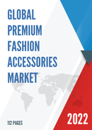 Global Premium Fashion Accessories Market Size Status and Forecast 2021 2027