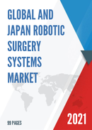 Global and Japan Robotic Surgery Systems Market Size Status and Forecast 2021 2027