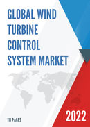 Global and China Wind Turbine Control System Market Insights Forecast to 2027