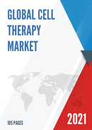 Global Cell Therapy Market Size Status and Forecast 2021 2027