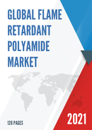 Global Flame Retardant Polyamide Market Size Manufacturers Supply Chain Sales Channel and Clients 2021 2027