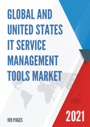 Global and United States IT Service Management Tools Market Size Status and Forecast 2021 2027