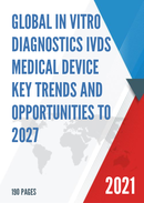 Global In Vitro Diagnostics IVDs Medical Device Key Trends and Opportunities to 2027
