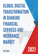 Global Digital transformation in Banking Financial Services and Insurance Market Size Status and Forecast 2021 2027