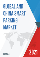 Global and China Smart Parking Market Size Status and Forecast 2021 2027