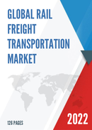 Global Rail Freight Transportation Market Size Status and Forecast 2021 2027