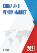 China Anti Venom Market Report Forecast 2021 2027