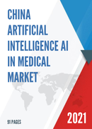 China Artificial Intelligence AI in Medical Market Report Forecast 2021 2027