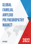 Global Familial Amyloid Polyneuropathy Market Size Status and Forecast 2021 2027