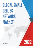 Global Small Cell 5G Network Market Size Status and Forecast 2021 2027