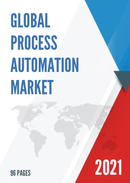 Global Process Automation Market Size Status and Forecast 2021 2027