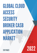 Global Cloud Access Security Broker CASB Application Market Size Status and Forecast 2021 2027