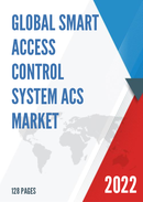 Global Smart Access Control System ACS Market Size Status and Forecast 2021 2027