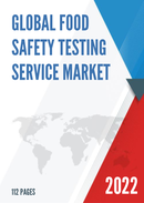 Global Food Safety Testing Service Market Size Status and Forecast 2021 2027