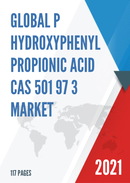 Global P Hydroxyphenyl Propionic Acid CAS 501 97 3 Market Size Manufacturers Supply Chain Sales Channel and Clients 2021 2027