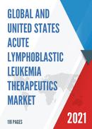 Global and United States Acute Lymphoblastic Leukemia Therapeutics Market Size Status and Forecast 2021 2027