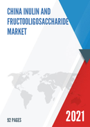 China Inulin and Fructooligosaccharide Market Report Forecast 2021 2027