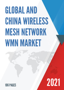 Global and China Wireless Mesh Network WMN Market Size Status and Forecast 2021 2027