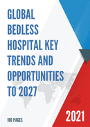 Global Bedless Hospital Key Trends and Opportunities to 2027