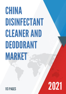 China Disinfectant Cleaner and Deodorant Market Report Forecast 2021 2027