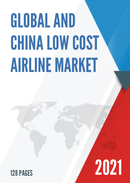 Global and China Low Cost Airline Market Size Status and Forecast 2021 2027