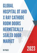 China Hospital OT and X Ray Cathode Room Doors Hermetically Sealed Door Market Report Forecast 2021 2027