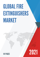 Global Fire Extinguishers Market Size Manufacturers Supply Chain Sales Channel and Clients 2021 2027