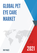 Global Pet Eye Care Market Size Status and Forecast 2021 2027