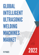 Global and China Intelligent Ultrasonic Welding Machines Market Insights Forecast to 2027