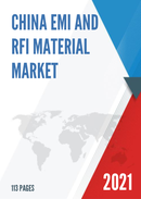 China EMI and RFI Material Market Report Forecast 2021 2027