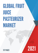 Global Fruit Juice Pasteurizer Market Size Manufacturers Supply Chain Sales Channel and Clients 2021 2027