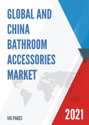 Global and China Bathroom Accessories Market Insights Forecast to 2027