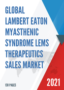 Global Lambert Eaton Myasthenic Syndrome LEMS Therapeutics Sales Market Report 2021