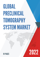 Global Preclinical Tomography System Market Size Manufacturers Supply Chain Sales Channel and Clients 2021 2027