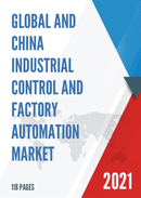 Global and China Industrial Control and Factory Automation Market Size Status and Forecast 2021 2027