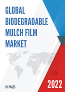 Global Biodegradable Mulch Film Market Size Manufacturers Supply Chain Sales Channel and Clients 2021 2027