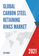 Global Carbon Steel Retaining Rings Market Size Manufacturers Supply Chain Sales Channel and Clients 2021 2027