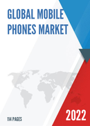 Global and China Mobile Phones Market Insights Forecast to 2027