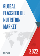 Global and China Flaxseed Oil Nutrition Market Insights Forecast to 2027