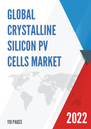 Global Crystalline Silicon PV Cells Market Size Manufacturers Supply Chain Sales Channel and Clients 2021 2027