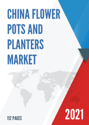 China Flower Pots and Planters Market Report Forecast 2021 2027